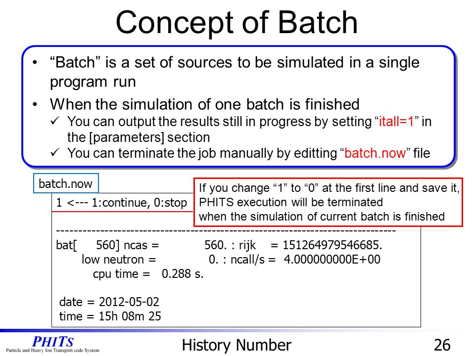 Concept of Batch Batch is a set of sources to be simulated in a single program run. When the simulation of one batch is finished.