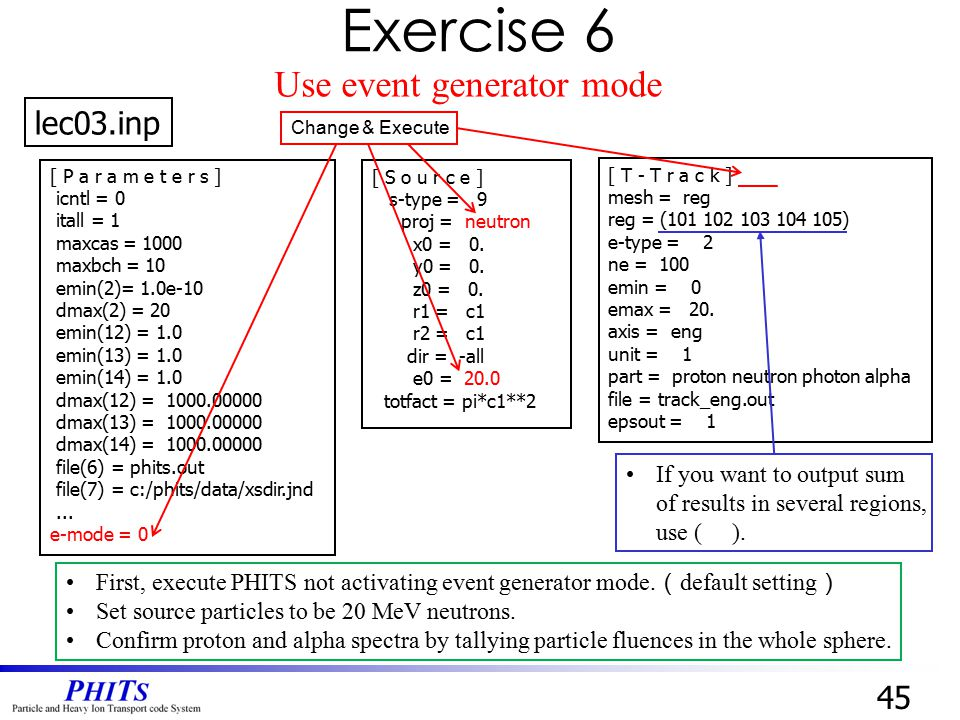 Exercise 6 Use event generator mode lec03.inp 45