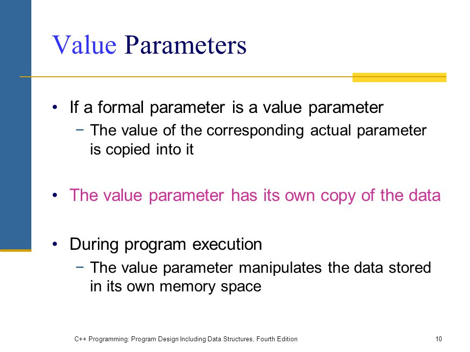 Value Parameters If a formal parameter is a value parameter