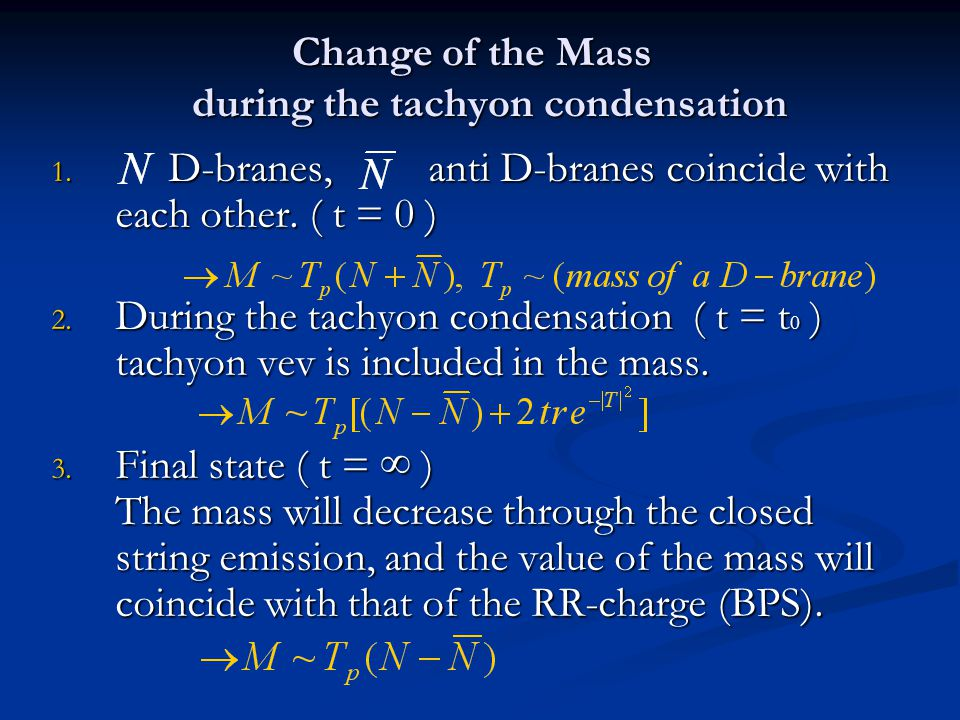 Change of the Mass during the tachyon condensation