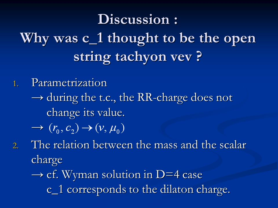 Discussion : Why was c_1 thought to be the open string tachyon vev