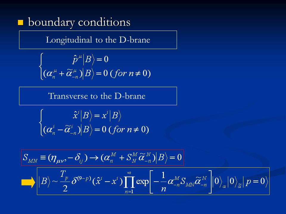 boundary conditions Longitudinal to the D-brane