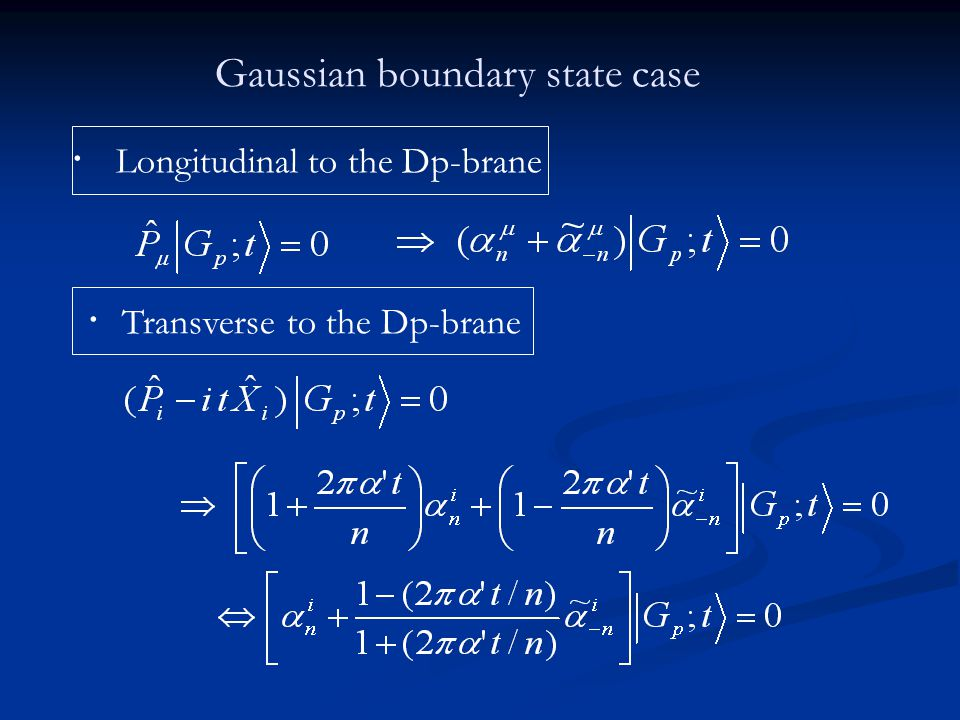Gaussian boundary state case