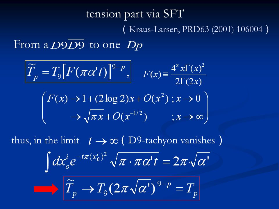 thus, in the limit (D9-tachyon vanishes)