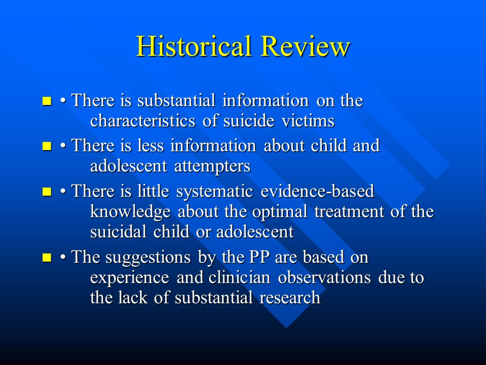 Historical Review • There is substantial information on the characteristics of suicide victims.