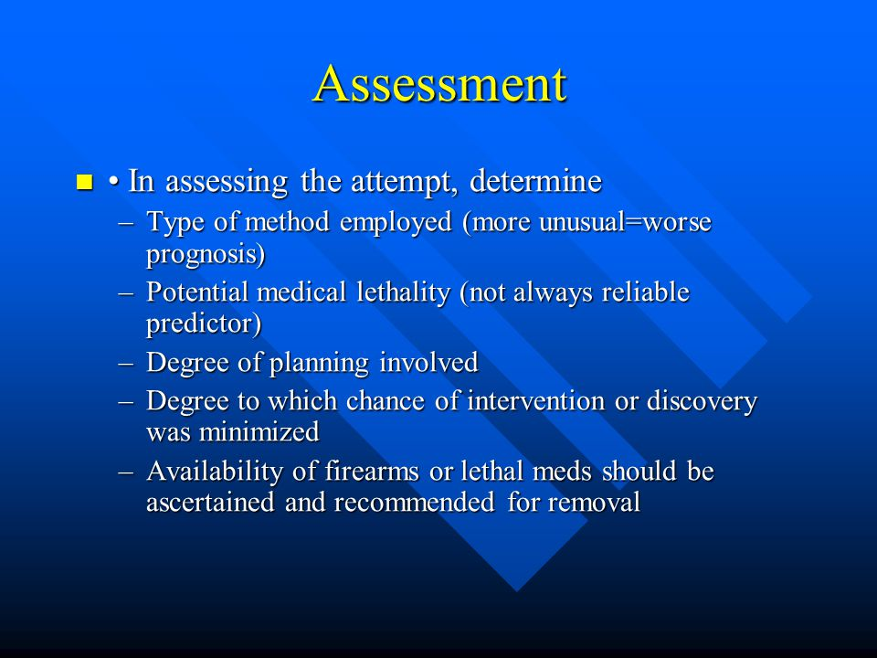 Assessment • In assessing the attempt, determine
