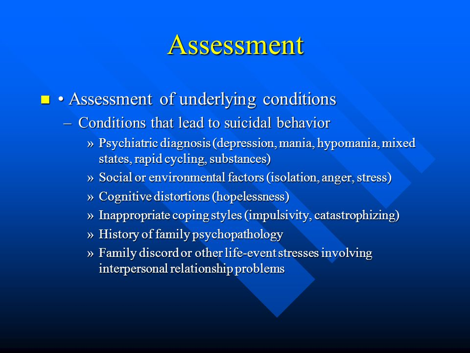 Assessment • Assessment of underlying conditions