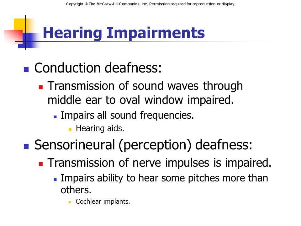 Hearing Impairments Conduction deafness: