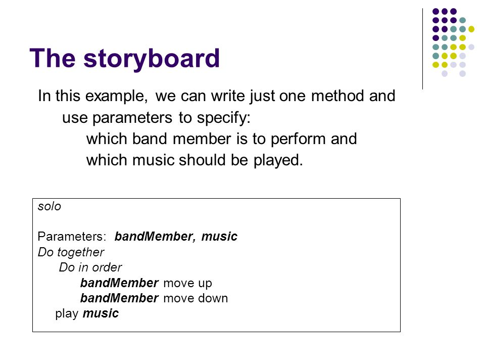 The storyboard In this example, we can write just one method and
