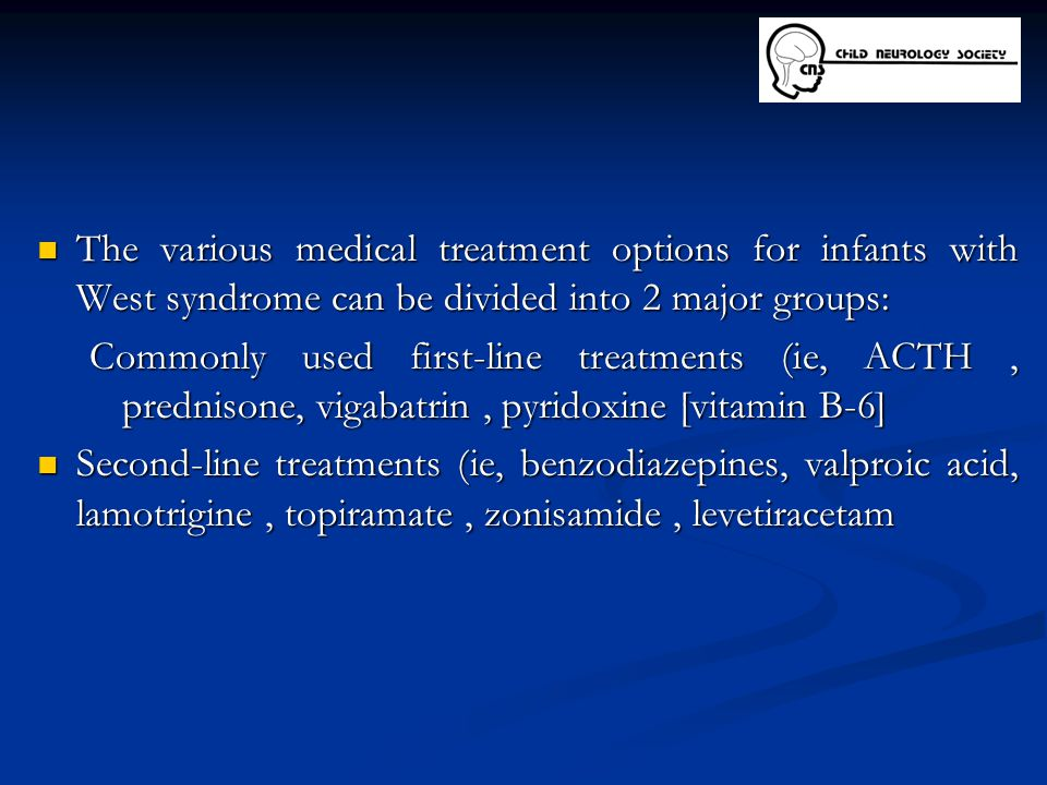 The various medical treatment options for infants with West syndrome can be divided into 2 major groups: