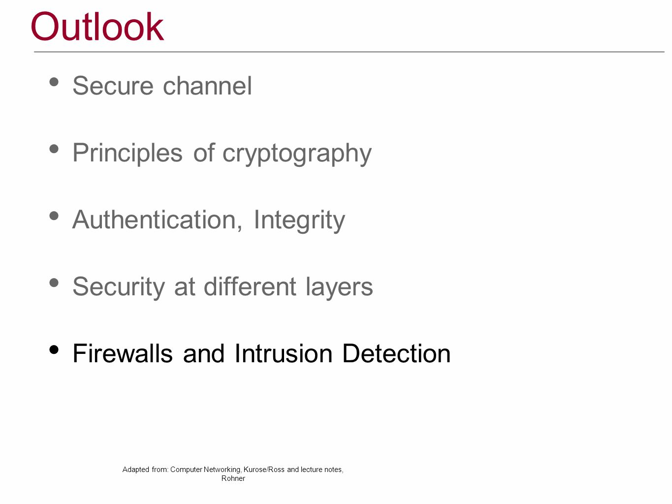 Outlook Secure channel Principles of cryptography