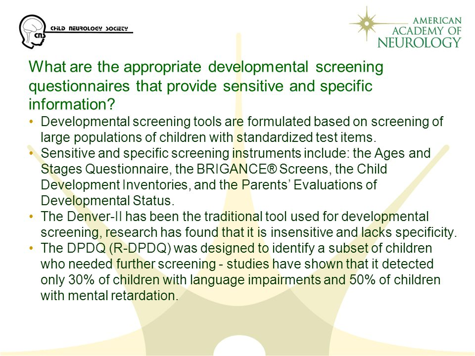 What are the appropriate developmental screening questionnaires that provide sensitive and specific information