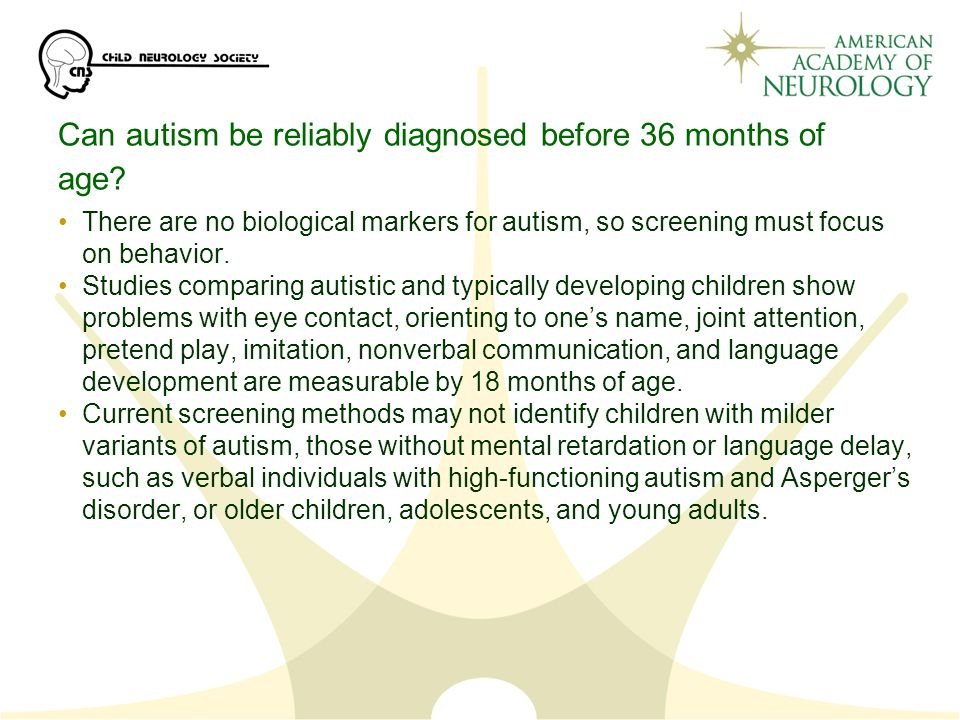 Can autism be reliably diagnosed before 36 months of age