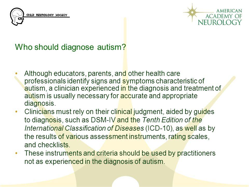 Who should diagnose autism