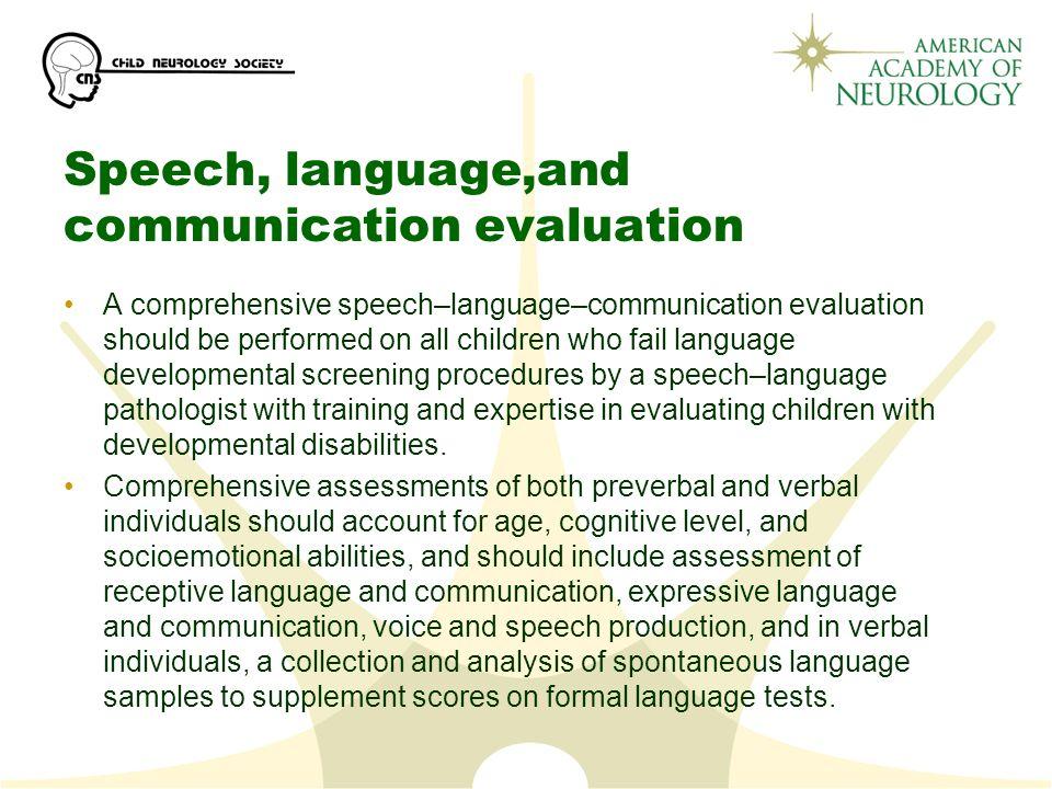 Speech, language,and communication evaluation