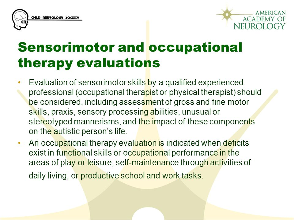 Sensorimotor and occupational therapy evaluations