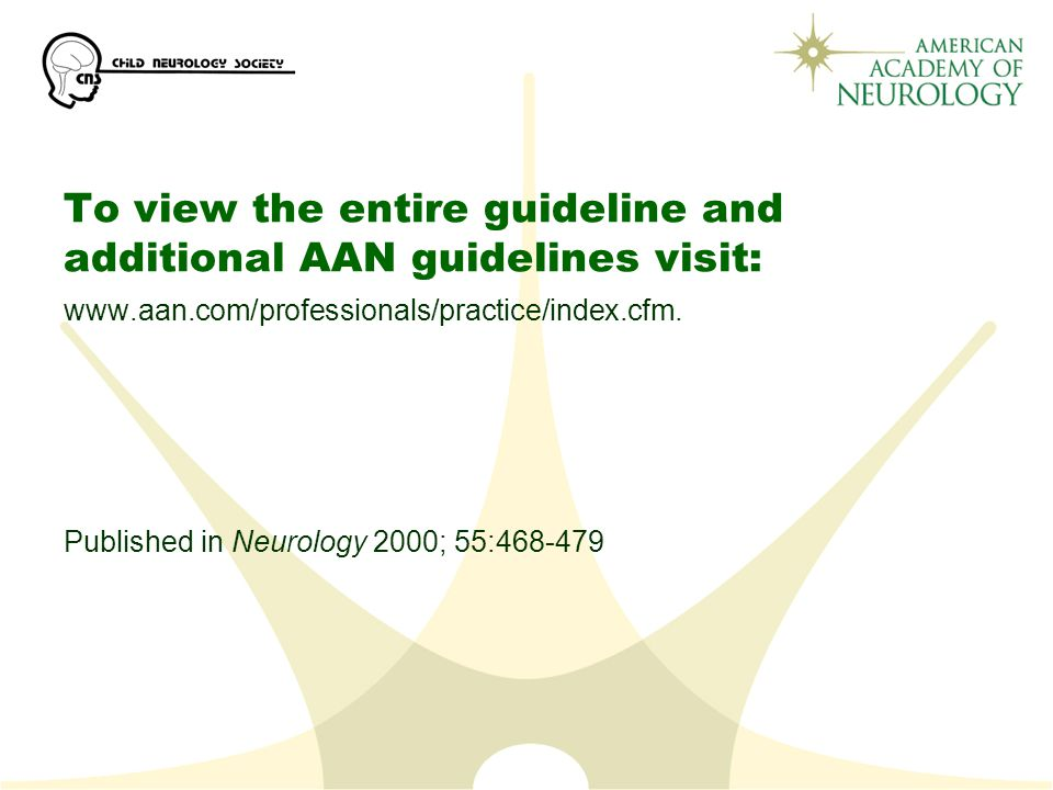 To view the entire guideline and additional AAN guidelines visit: