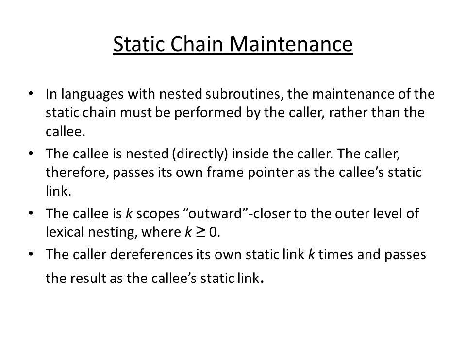 Static Chain Maintenance