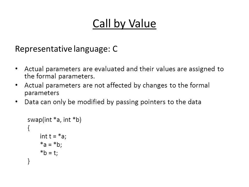 Call by Value Representative language: C