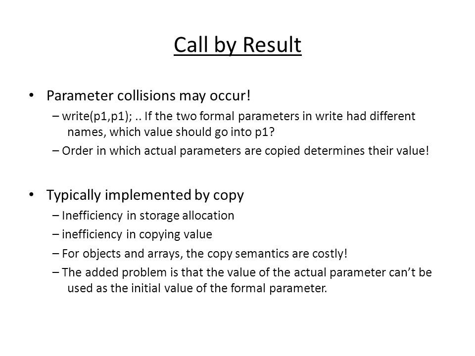 Call by Result Parameter collisions may occur!