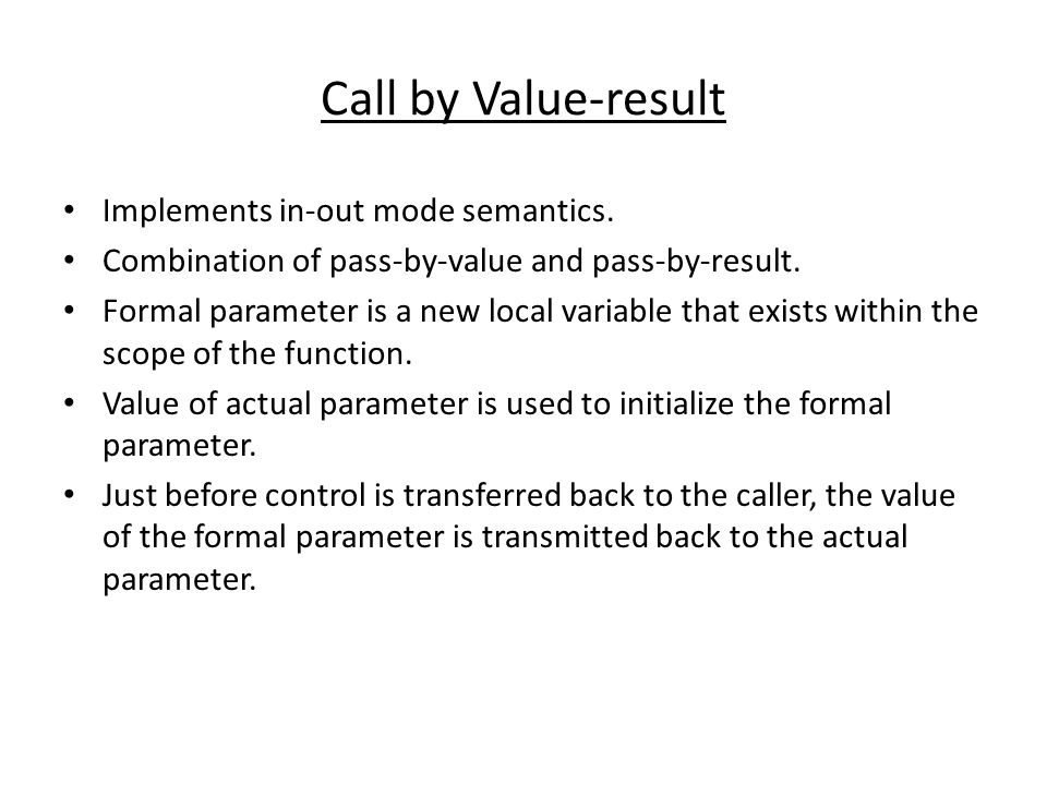 Call by Value-result Implements in-out mode semantics.