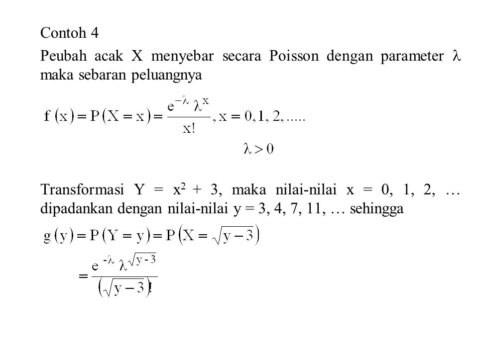 Contoh 4 Peubah acak X menyebar secara Poisson dengan parameter  maka sebaran peluangnya.