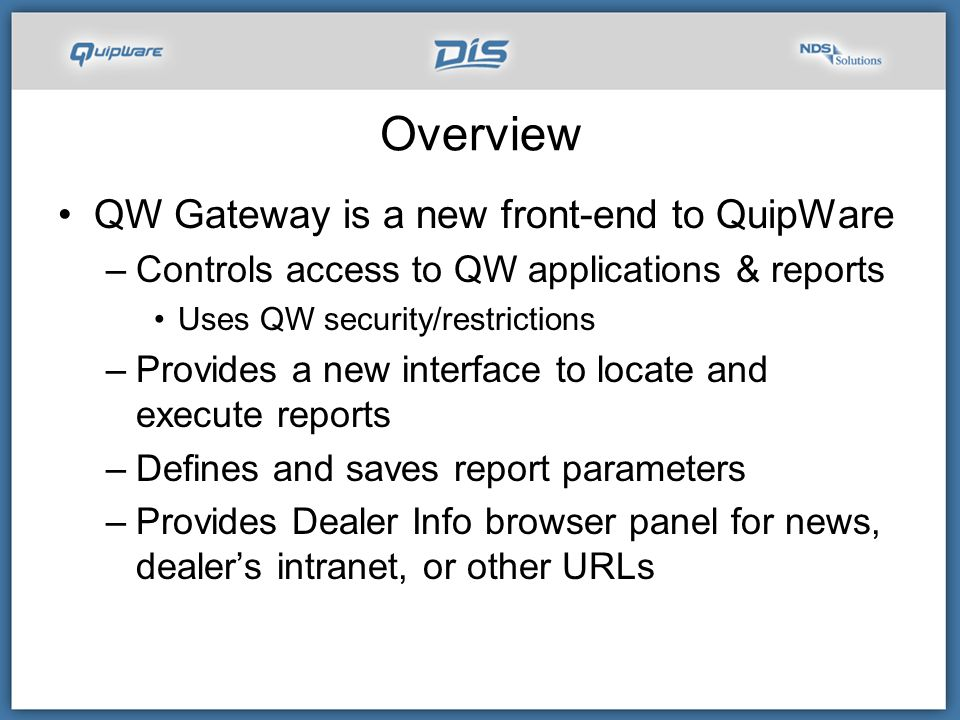 Overview QW Gateway is a new front-end to QuipWare