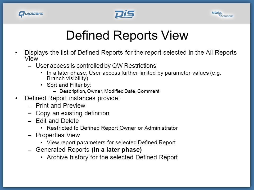 Defined Reports View Displays the list of Defined Reports for the report selected in the All Reports View.