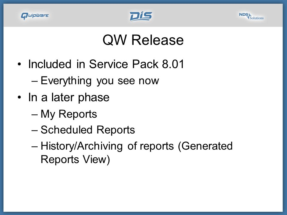 QW Release Included in Service Pack 8.01 In a later phase