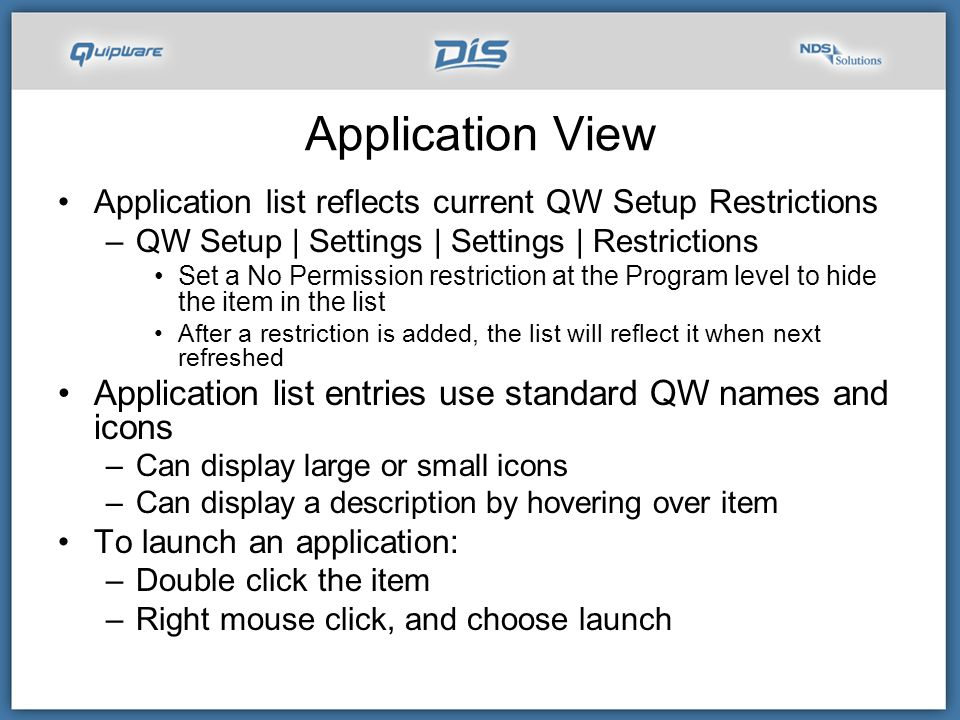 Application View Application list reflects current QW Setup Restrictions. QW Setup | Settings | Settings | Restrictions.