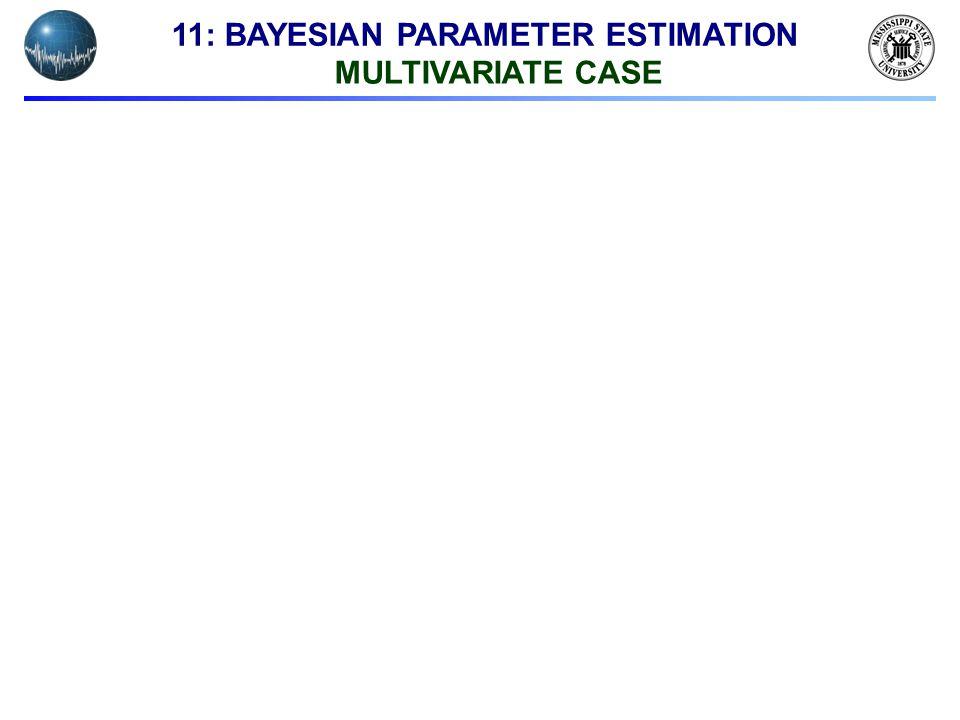 11: BAYESIAN PARAMETER ESTIMATION