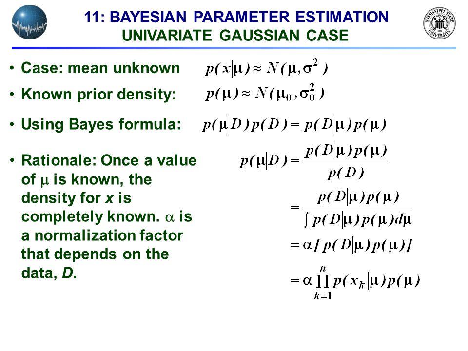 11: BAYESIAN PARAMETER ESTIMATION UNIVARIATE GAUSSIAN CASE