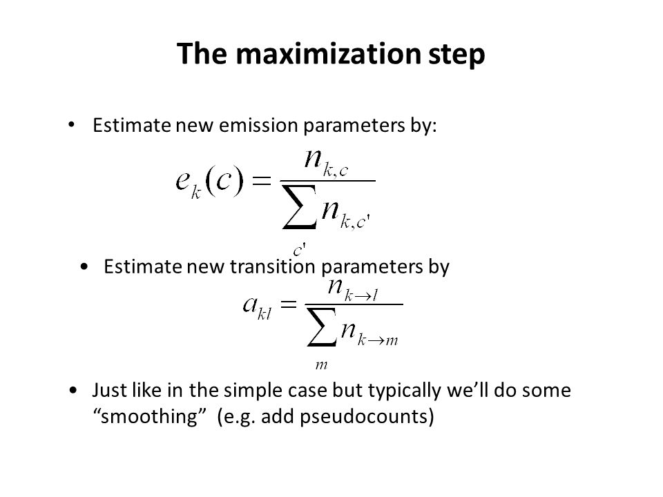 The maximization step Estimate new emission parameters by: