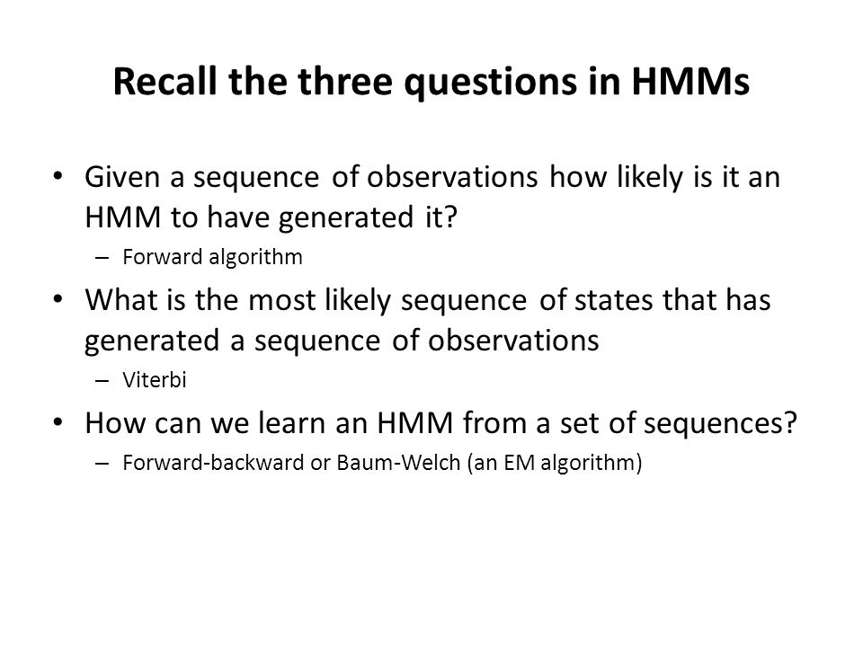 Recall the three questions in HMMs
