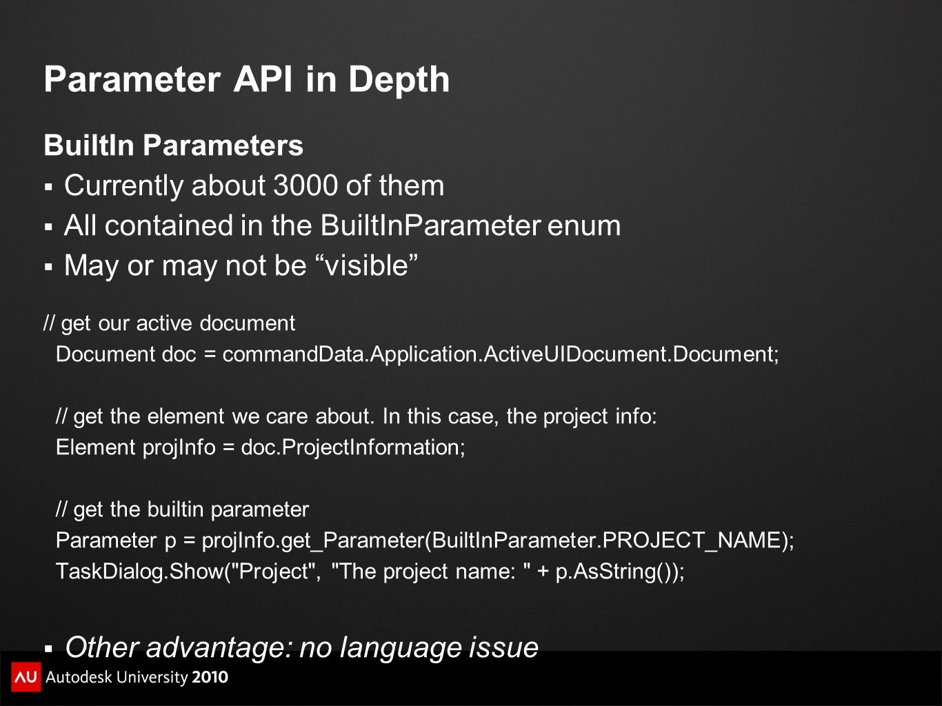 Parameter API in Depth BuiltIn Parameters Currently about 3000 of them