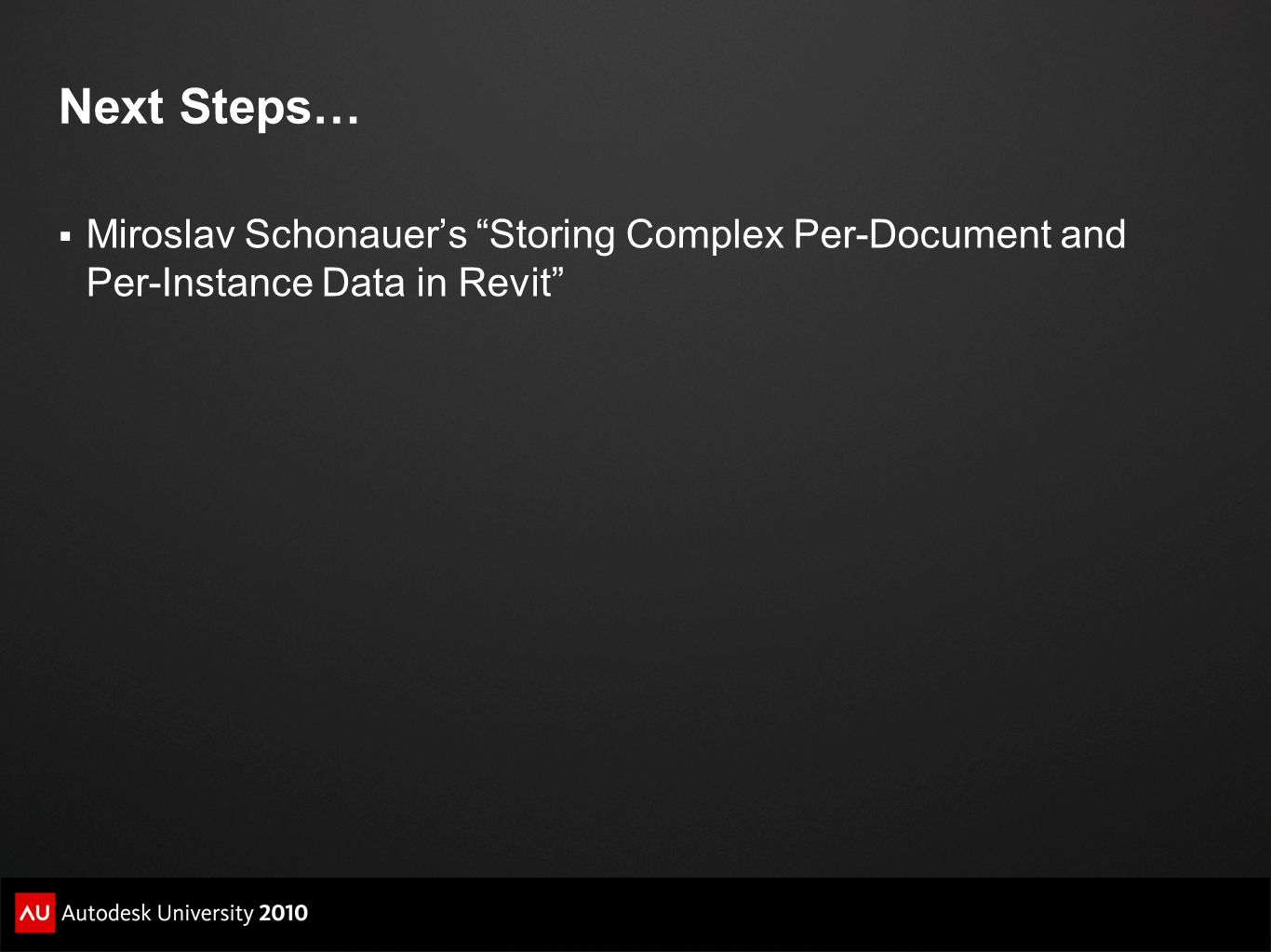 Next Steps… Miroslav Schonauer's Storing Complex Per-Document and Per-Instance Data in Revit