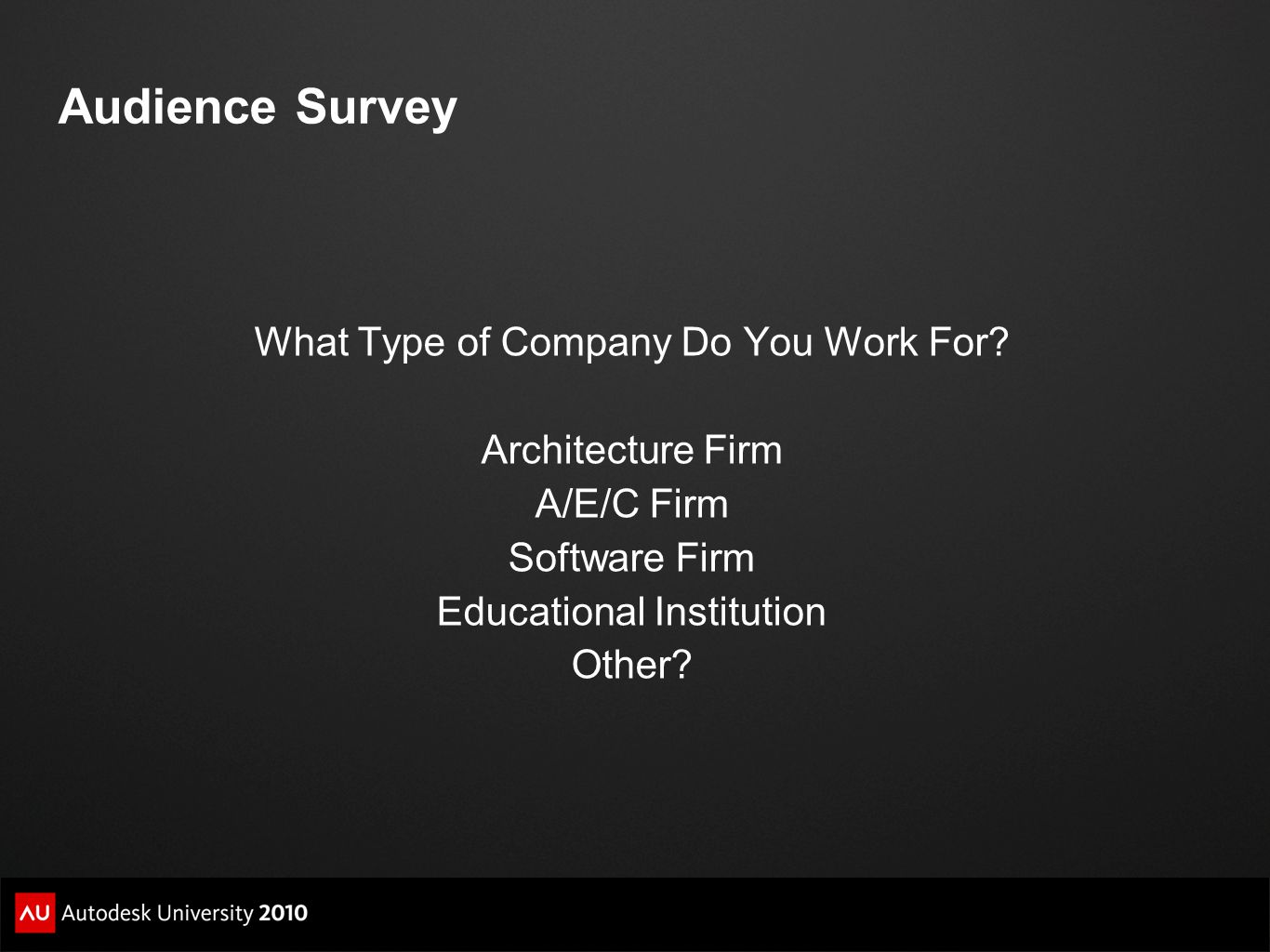 Audience Survey What Type of Company Do You Work For