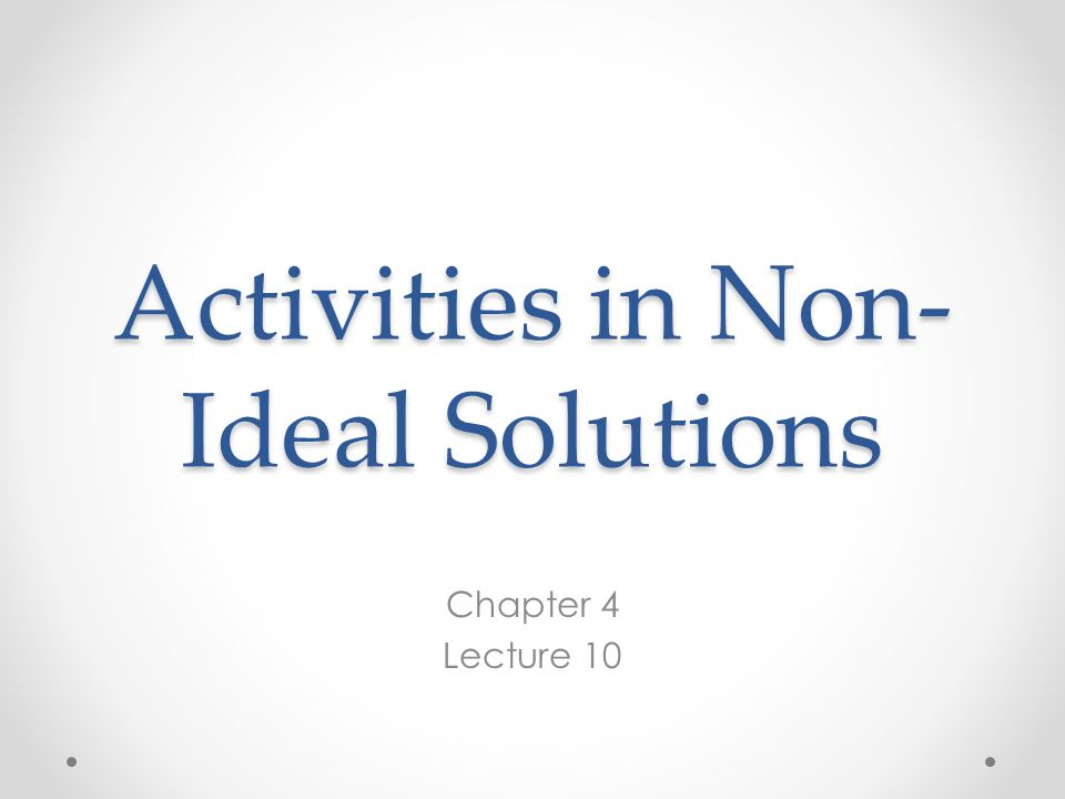 Activities in Non-Ideal Solutions
