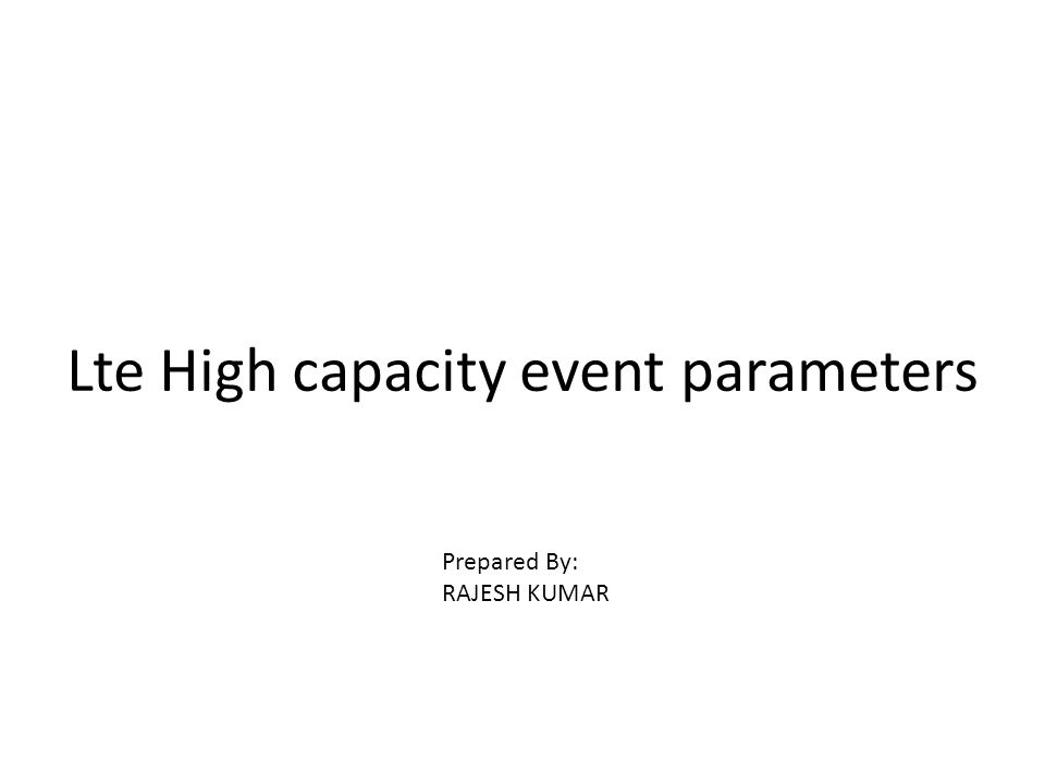 Lte High capacity event parameters