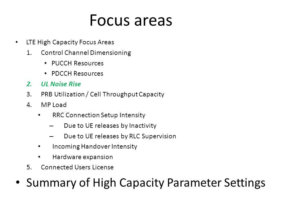 Focus areas Summary of High Capacity Parameter Settings