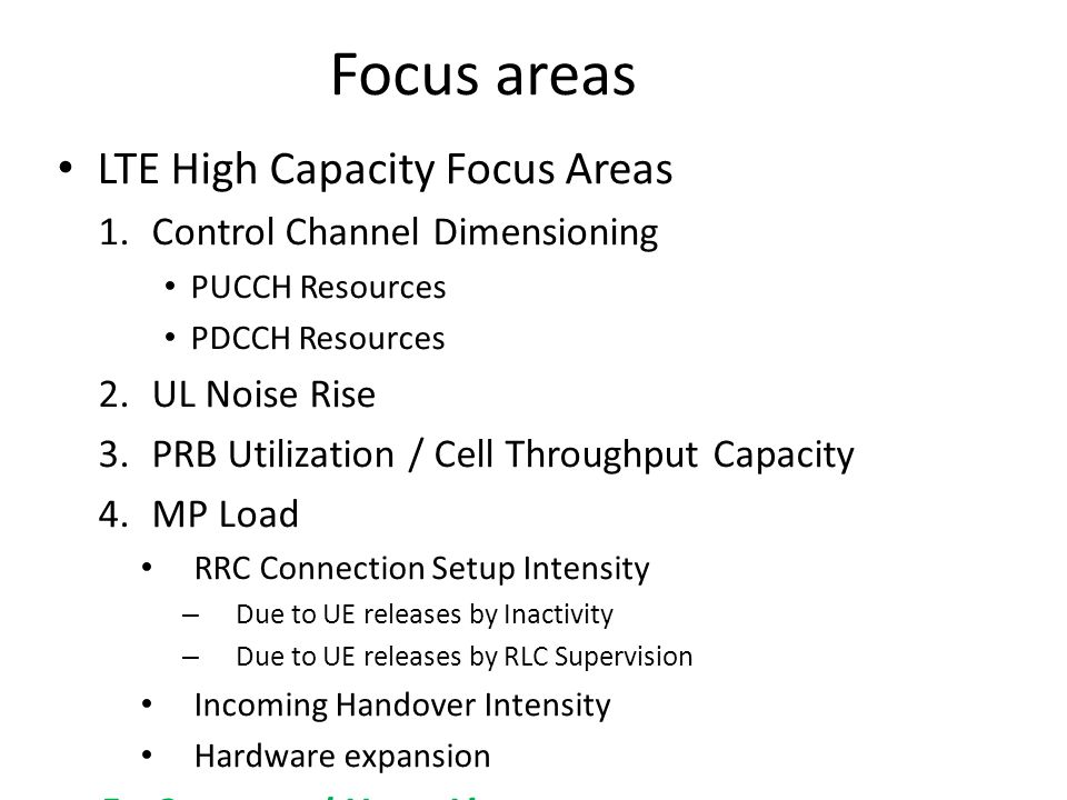 Focus areas LTE High Capacity Focus Areas