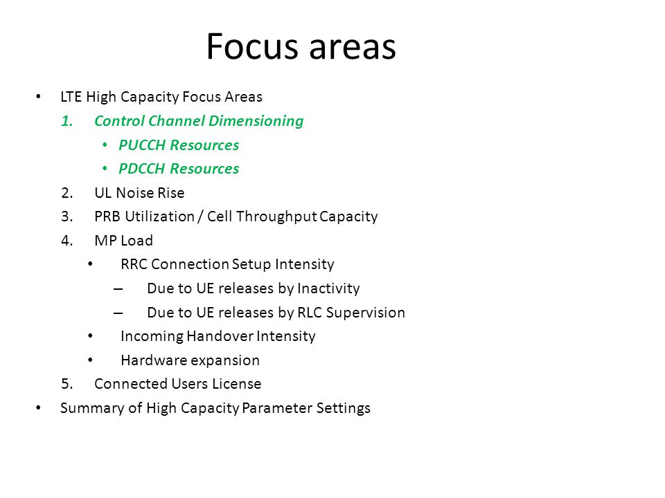 Focus areas LTE High Capacity Focus Areas Control Channel Dimensioning