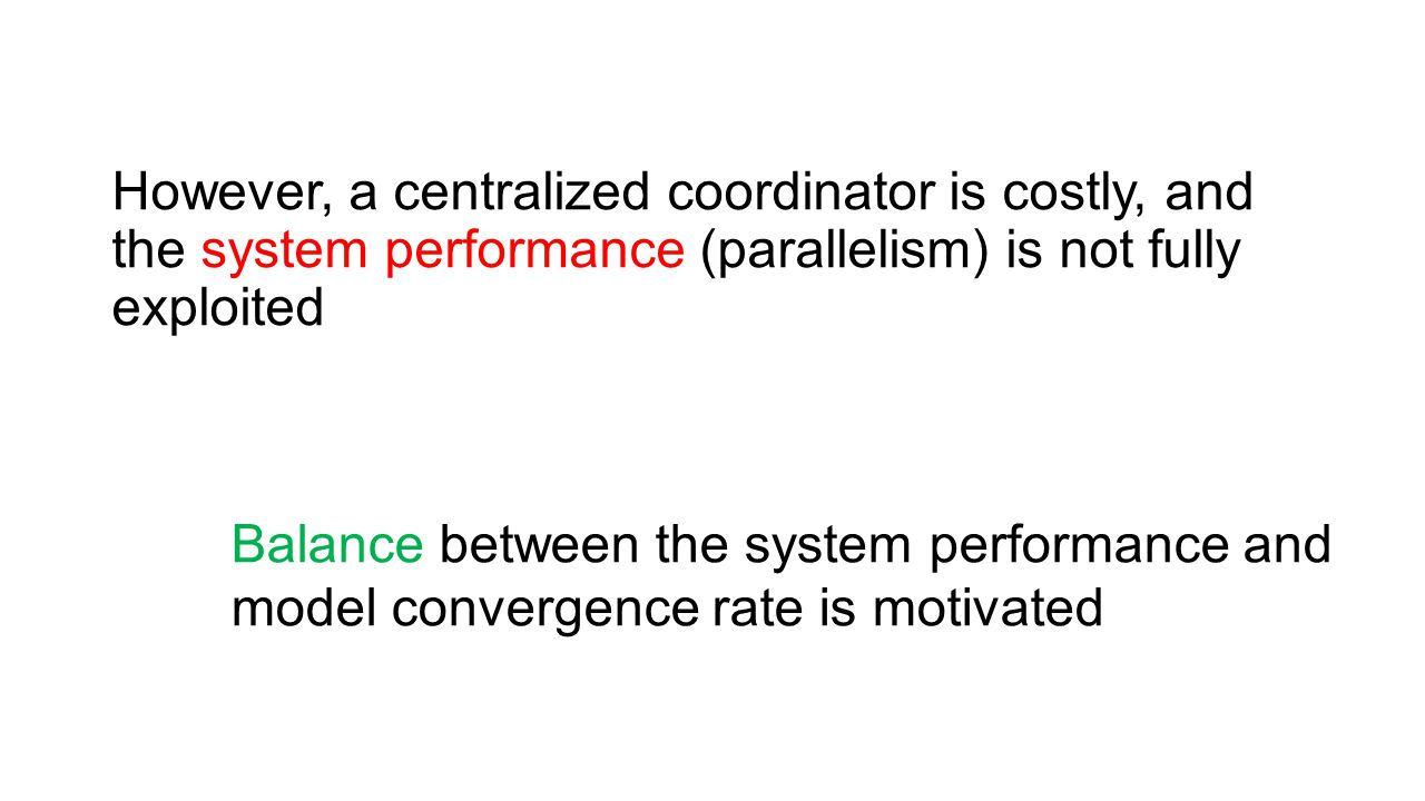 However, a centralized coordinator is costly, and