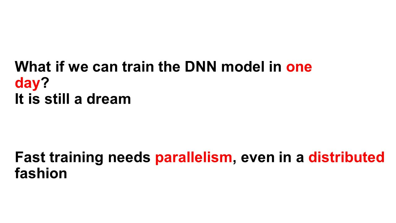 What if we can train the DNN model in one day It is still a dream
