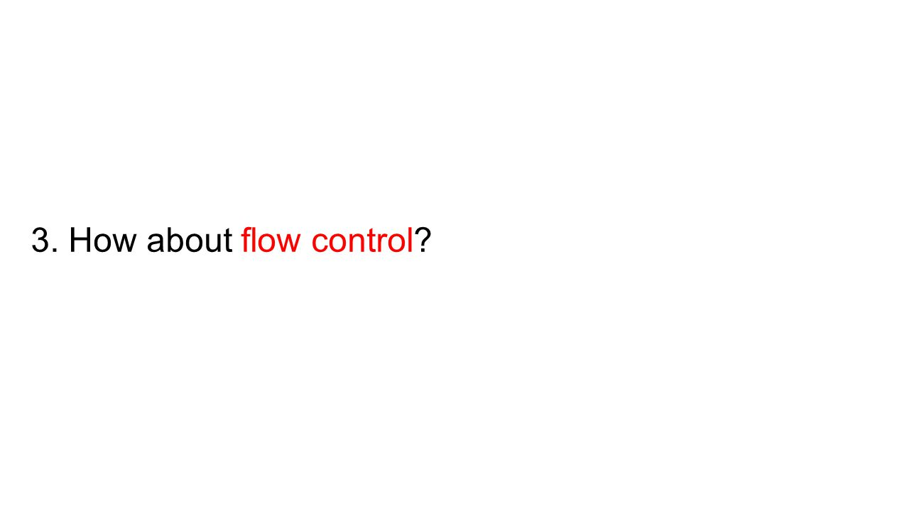 3. How about flow control
