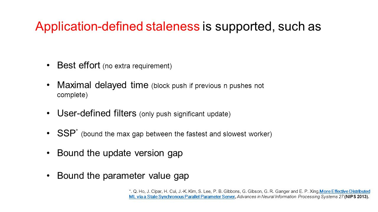 Application-defined staleness is supported, such as