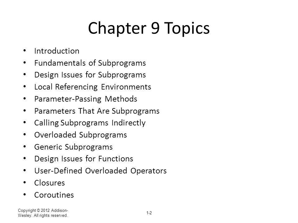 Chapter 9 Topics Introduction Fundamentals of Subprograms
