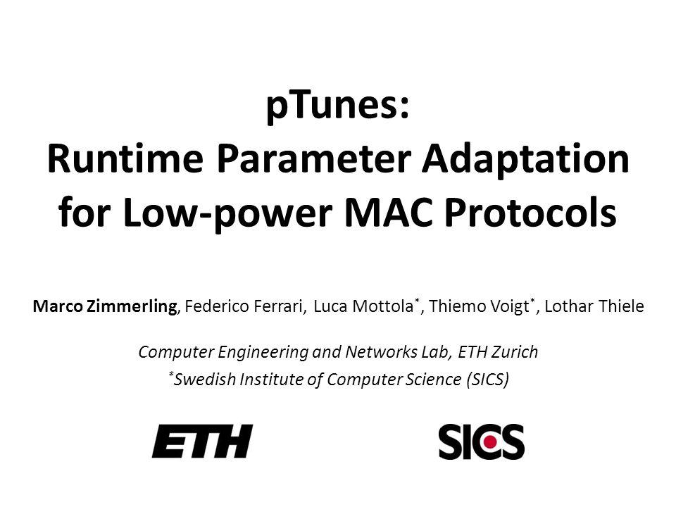 pTunes: Runtime Parameter Adaptation for Low-power MAC Protocols
