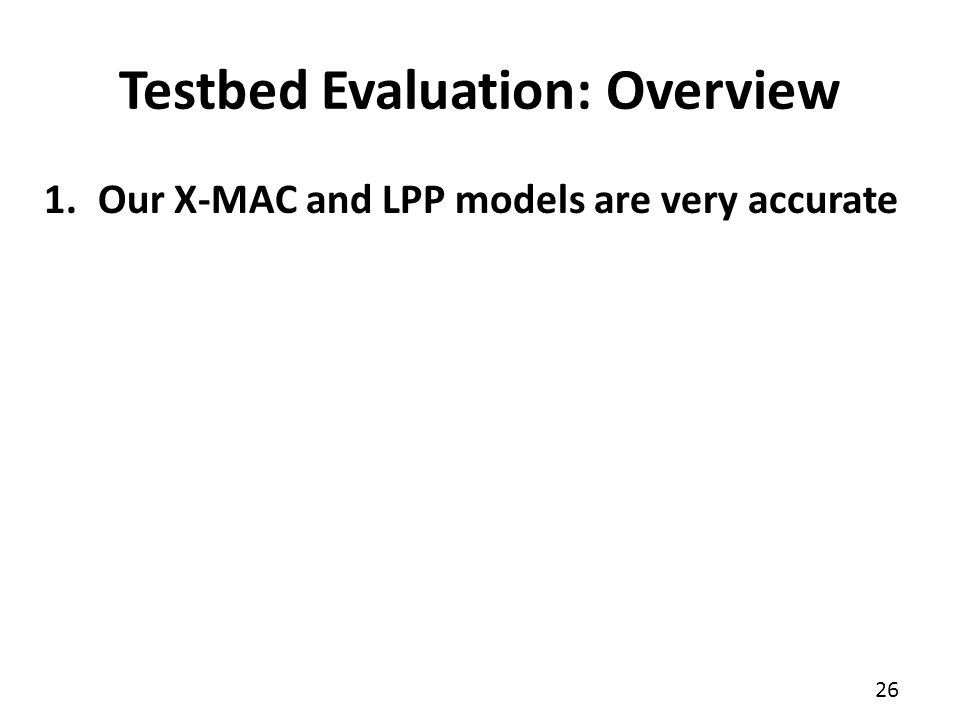 Testbed Evaluation: Overview