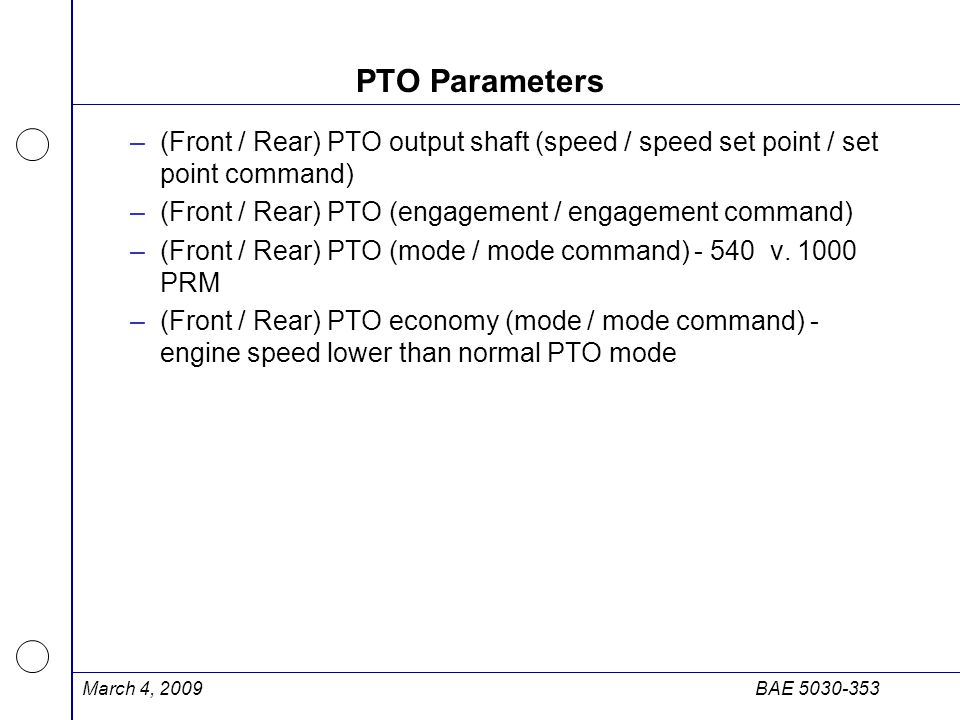 PTO Parameters (Front / Rear) PTO output shaft (speed / speed set point / set point command) (Front / Rear) PTO (engagement / engagement command)